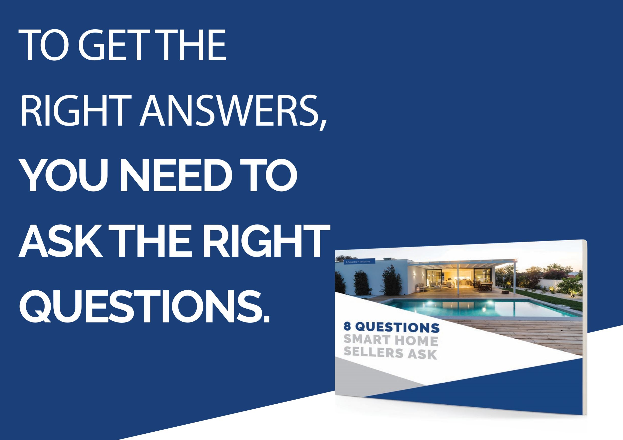 Ask the right questions…