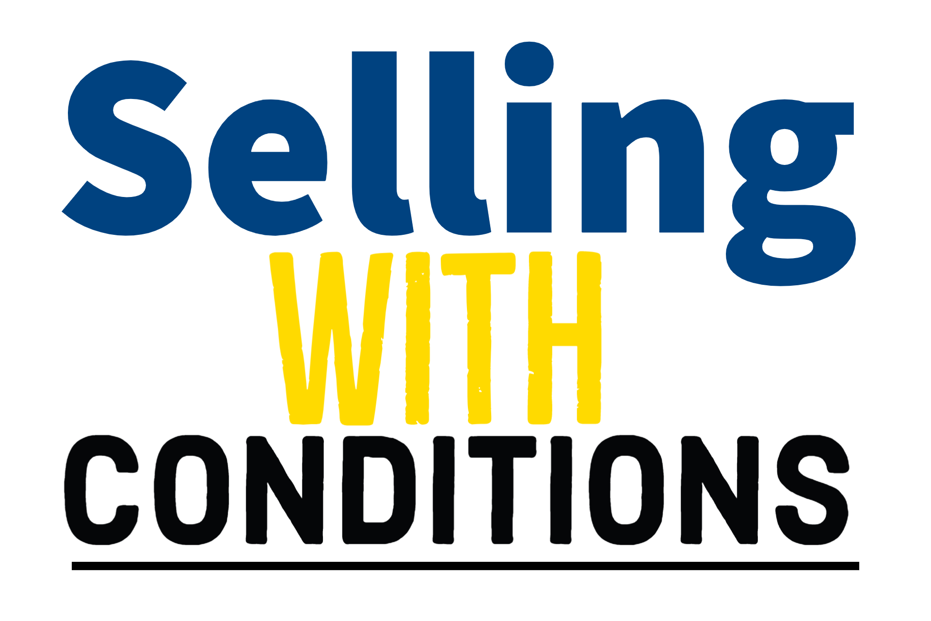 SELLING WITH CONDITIONS…